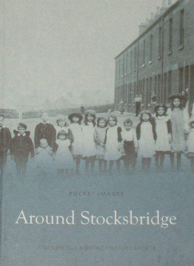 Around Stocksbridge, by the Stocksbridge and District History Society